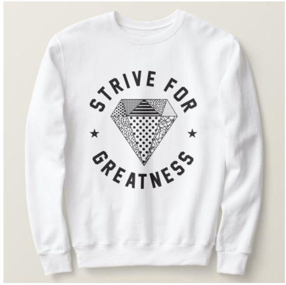 Strive for Greatness Sweatshirt LI30JL0