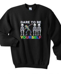 dare to be yourself sweatshirt LI30JL0