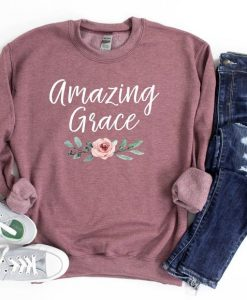Amazing Grace Sweatshirt TY1S0