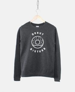 Donut Disturb Sweatshirt TY1S0