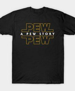 A Pew Story T-Shirt DK8MA1